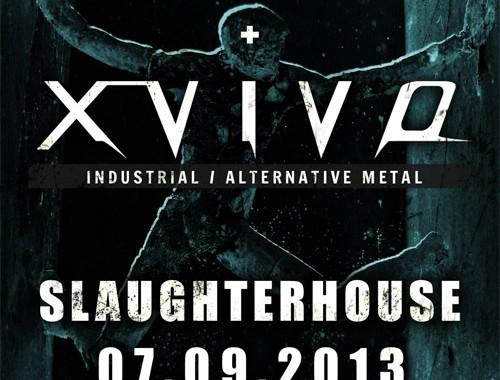 07.09.2013 - X-Vivo + Mencouch Slaughterhouse